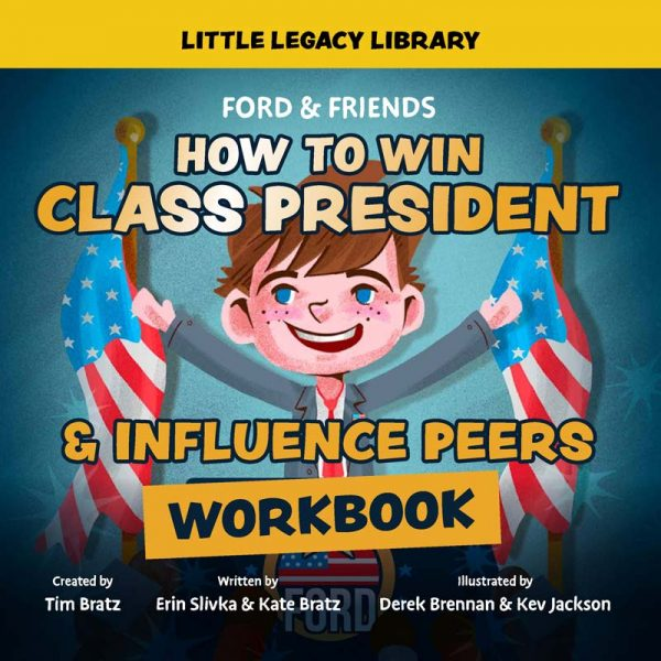 Ford & Friends: How to Win Class President and Influence Peers Workbook